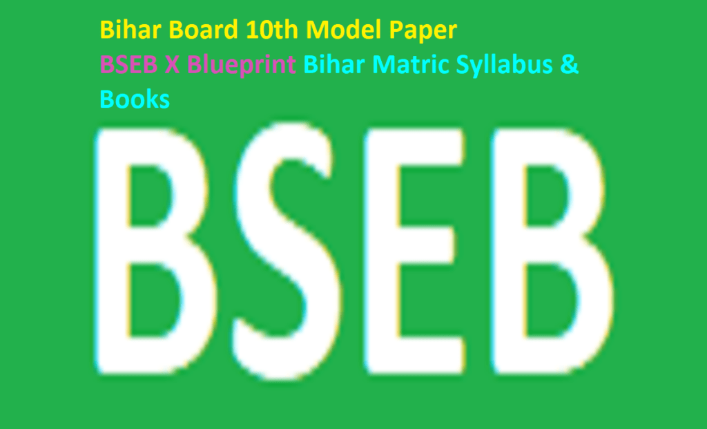 Bihar Board 10th Model Paper 2021 BSEB X Blueprint 2021 Bihar Matric Syllabus & Books 2021