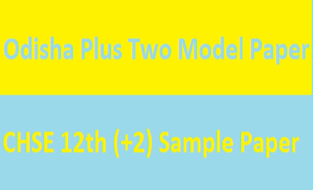 Odisha Plus Two Model Paper 2021 CHSE +2 Sample Paper 2021 Vocational / Arts / Commerce