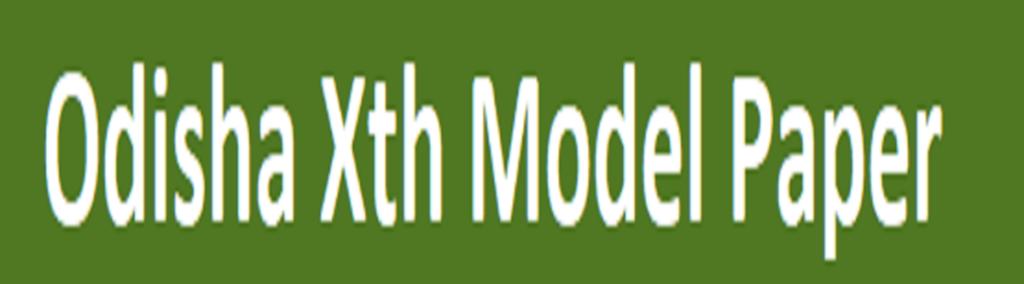 Odisha Matric Model Paper 2021 Odisha 10th Sample Paper 2021 Odisha Xth Previous Paper 2021